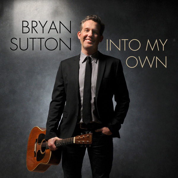 Into My Own - The New Album from Bryan Sutton