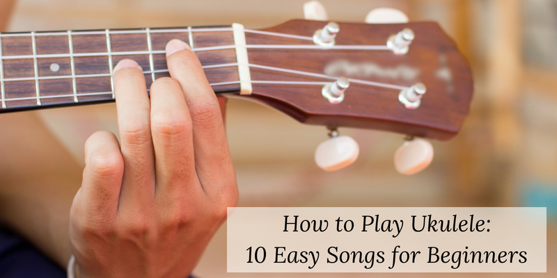 How to Play Ukulele 10 Easy Songs for Beginners Header